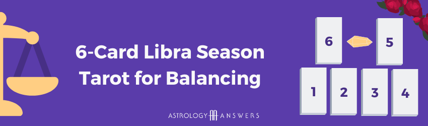 A Libra tarot spread for balancing graphic showing where all 6 cards go.